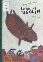 Vente Livre Numérique : Le secret d'Ugolin  - Beatrice Alemagna