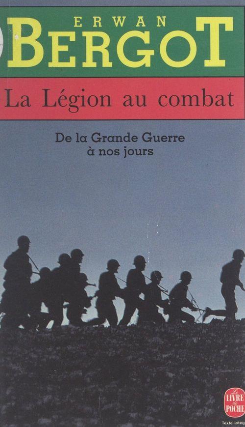 La Légion au combat  - Erwan BERGOT