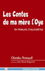 Vente Livre Numérique : Les Contes de ma mère l'Oye en français d'aujourd'hui  - Jean-Claude Marguerite - Charles Perrault