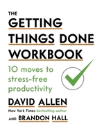 The Getting Things Done Workbook  - David Allen