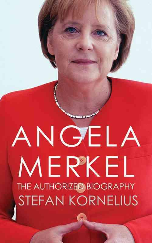 Angela merkel - the official biography