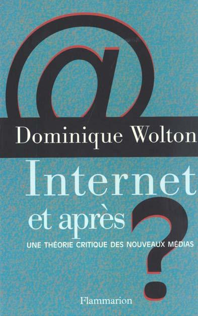 Internet et apres ? - une theorie critique des nouveaux medias