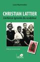Christian Lattier. L'enfance ignorée du sculpteur  - Louis Reymondon