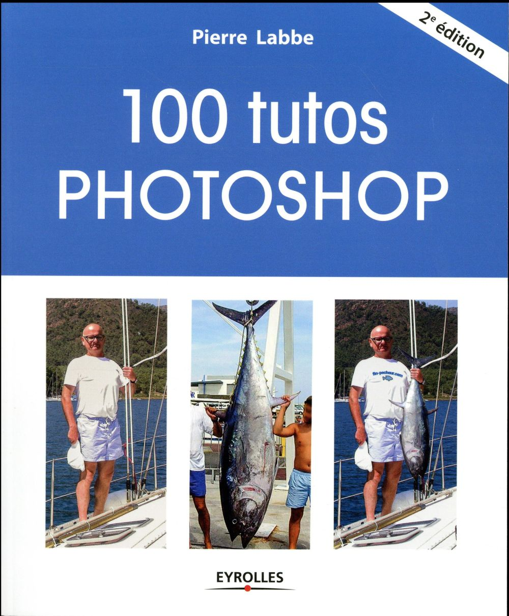 100 tutos Photoshop (2e édition)