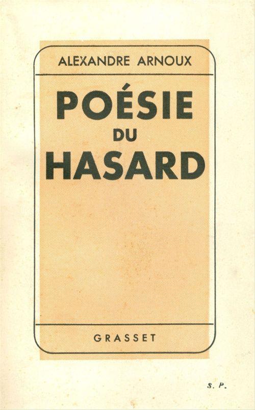 Poésie du hasard  - Alexandre Arnoux