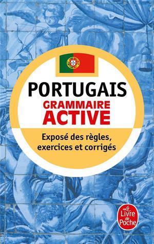 Portugais ; Grammaire Active ; Expose Des Regles, Exercices Et Corriges
