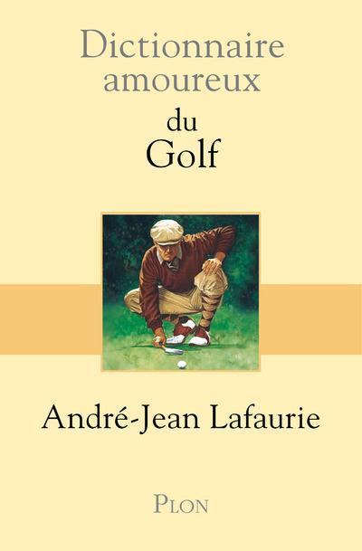 dictionnaire amoureux ; du golf