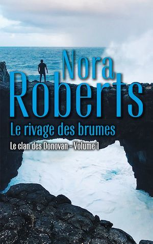 Le rivage des brumes  - Nora Roberts