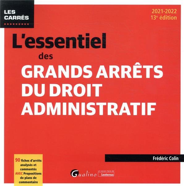 L'essentiel des grands arrêts du droit administratif (13e édition)
