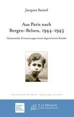 Vente EBooks : Aus Paris nach Bergen-Belsen 1944-1945 ; gesammelte Erinnerungen eines deportierten Kindes  - Jacques Saurel