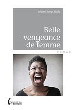 Belle vengeance de femme  - Gilbert Aonga Ebolu