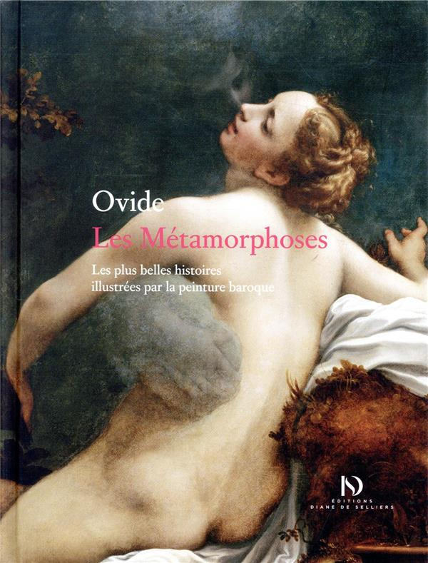 Les métamorphoses ; les plus belles histoires illustrées par la peinture baroque