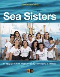 sea sisters ; un équipage féminin à l'épreuve de la pollution