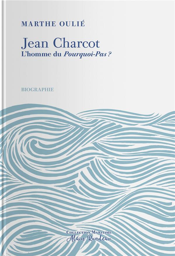 Jean Charcot ; l'homme du Pourquoi-Pas ?