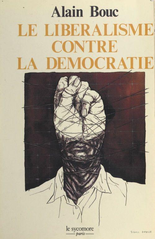 Le libéralisme contre la démocratie : les procédés politiques du capitalisme libéral