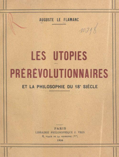 Les utopies prérévolutionnaires et la philosophie du 18e siècle