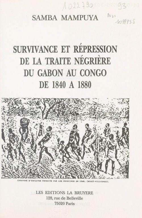 Survivance et répression de la traite négrière du Gabon au Congo de 1840 à 1880 (1)