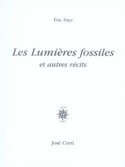 Les lumières fossiles et autres récits