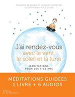 Vente Livre Numérique : J'ai rendez-vous avec le vent, le soleil et la lune  - Johanne Bernard - Laurent Dupeyrat