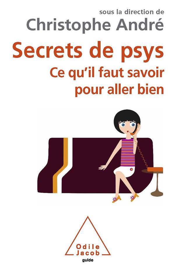 Secrets de psys ; ce qu'il faut savoir pour aller bien