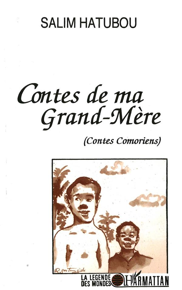 Contes de ma grand-mère ;  contes comoriens
