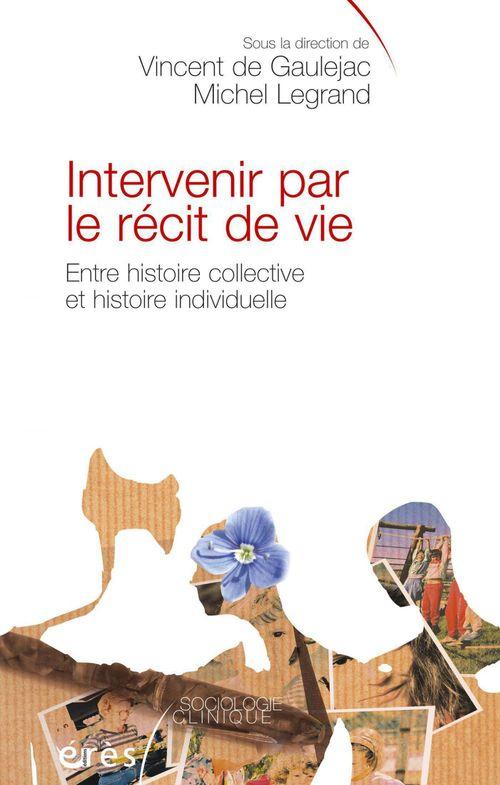 intervenir par le récit de vie ; entre histoire collective et histoire individuelle