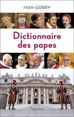 Vente Livre Numérique : Dictionnaire des papes  - Ivan Gobry