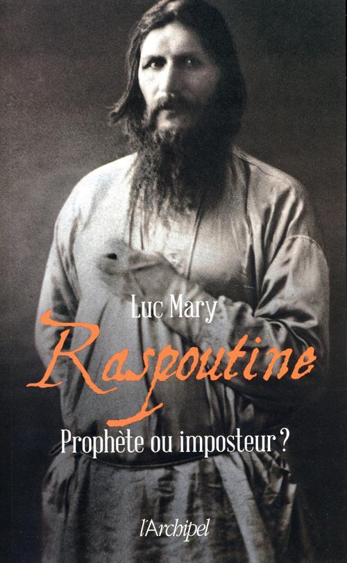 Raspoutine ; prophète ou imposteur ?