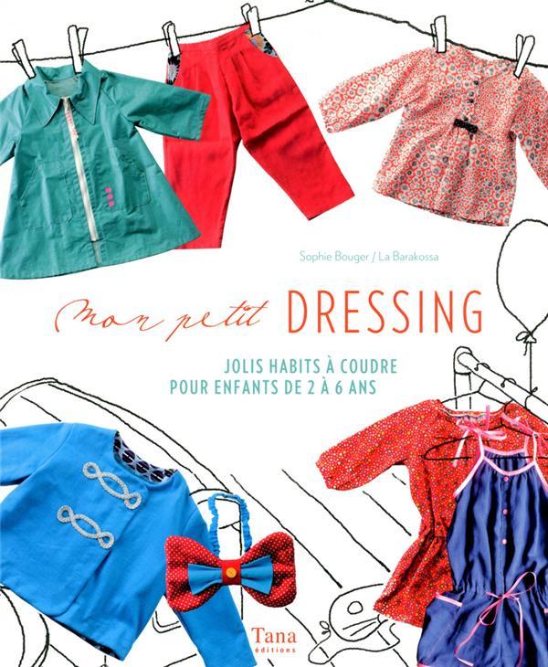 Mon Petit Dressing ; Jolis Habits A Coudre Pour Enfants De 2 A 6 Ans