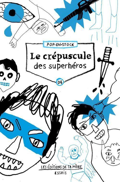 Le crepuscule des superheros