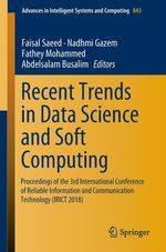 Recent Trends in Data Science and Soft Computing  - Fathey Mohammed - Faisal Saeed - Nadhmi Gazem - Abdelsalam Busalim