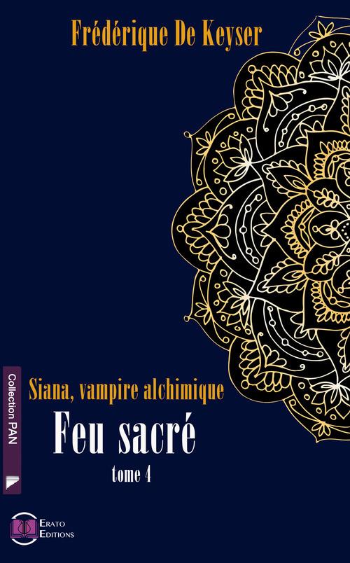 Siana Vampire Alchimique - Tome 4 - Feu Sacré
