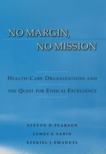 No Margin, No Mission: Health Care Organizations and the Quest for Eth