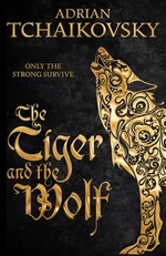 Vente EBooks : The Tiger and the Wolf  - Adrian Tchaikovsky