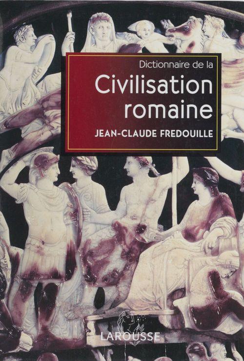 Dictionnaire de la civilisation romaine