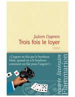 Trois fois le loyer  - Julien Capron