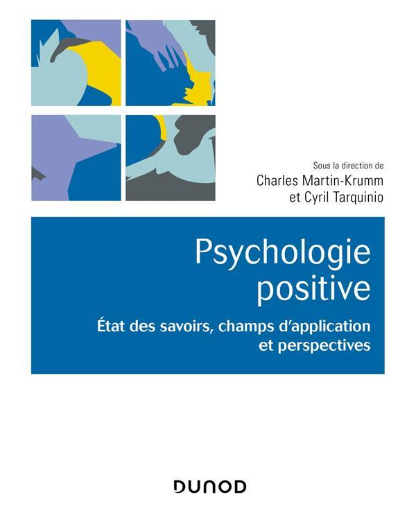 Psychologie positive ; état des savoirs, champs d'application et perspectives