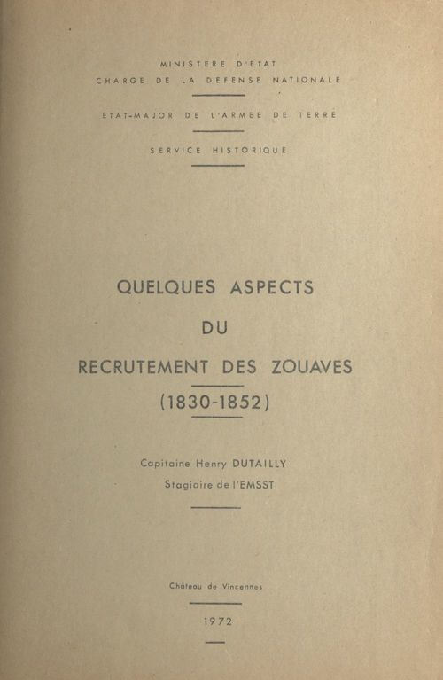 Quelques aspects du recrutement des zouaves, 1830-1852  - Henry Dutailly
