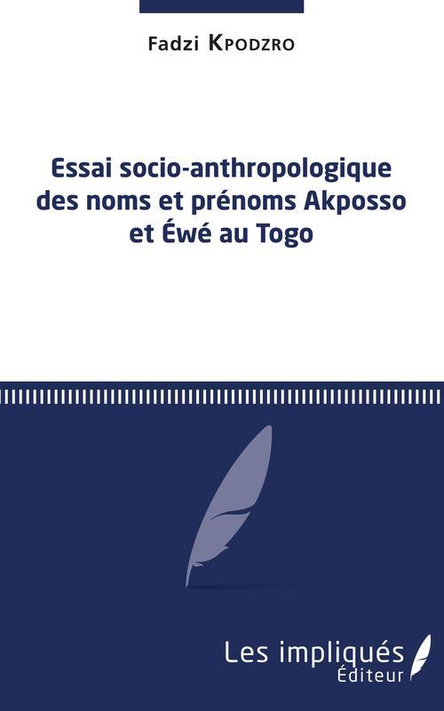 Essai socio-anthropologique des noms et prénoms Akposso et Ewé au Togo