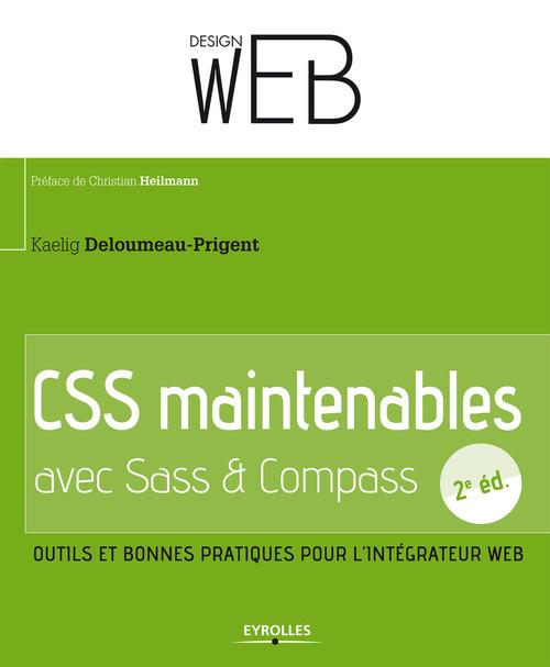 CSS maintenables avec sass et compass ; outils et bonnes pratiques pour l'intégrateur web (2e édition)
