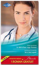 Vente Livre Numérique : Le défi d'une sage-femme - Un si bel espoir - Les doutes d'une infirmière  - Jacqueline Diamond - Fiona McArthur