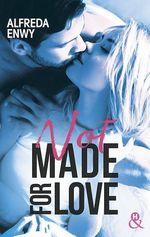 Vente Livre Numérique : Not made for love  - Alfreda Enwy