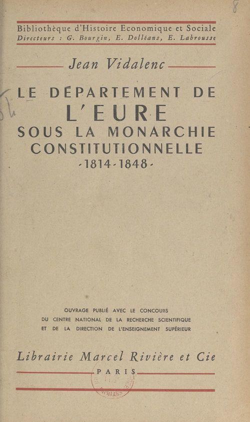 Le département de l'Eure sous la monarchie constitutionnelle, 1814-1848
