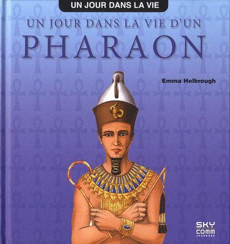 Un jour dans la vie d un pharaon