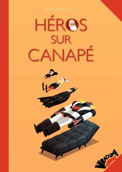 Héros sur canapé - un best-of héroïque de la psychanalyse du héros