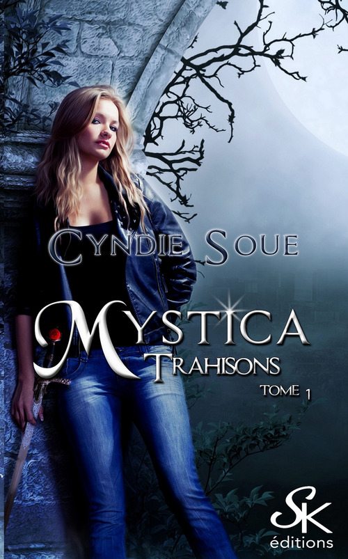 Mystica t.1 ; trahisons