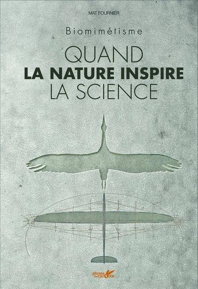Biomimétisme ; quand la nature inspire la science