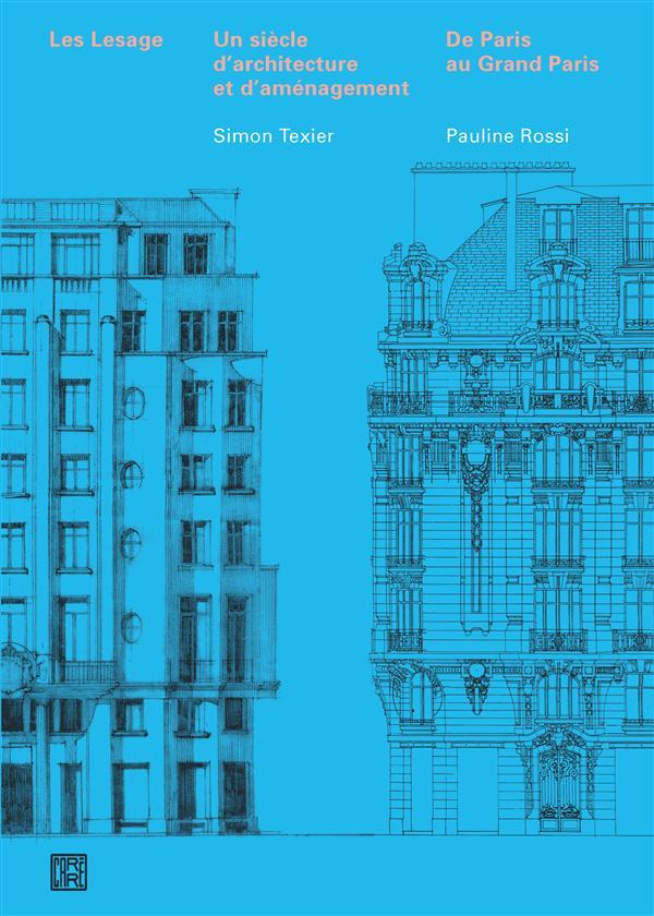 Les Lesage ; Paris-banlieues ; un siècle d'architecture