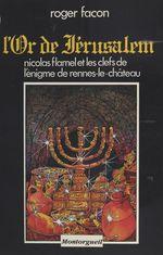 L'Or de Jérusalem  - Roger Facon