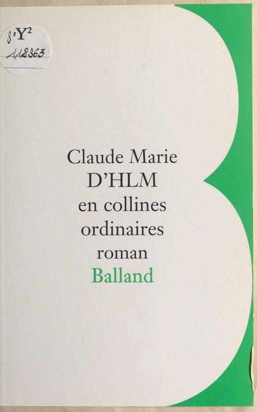 D'HLM en collines ordinaires  - Jean-Jacques Marie  - Claude Marie